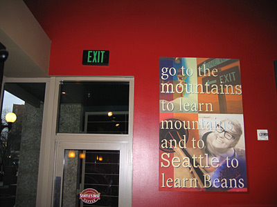 "[poster: ""go to the mountains to learn mountains and to Seattle to learn Beans"""